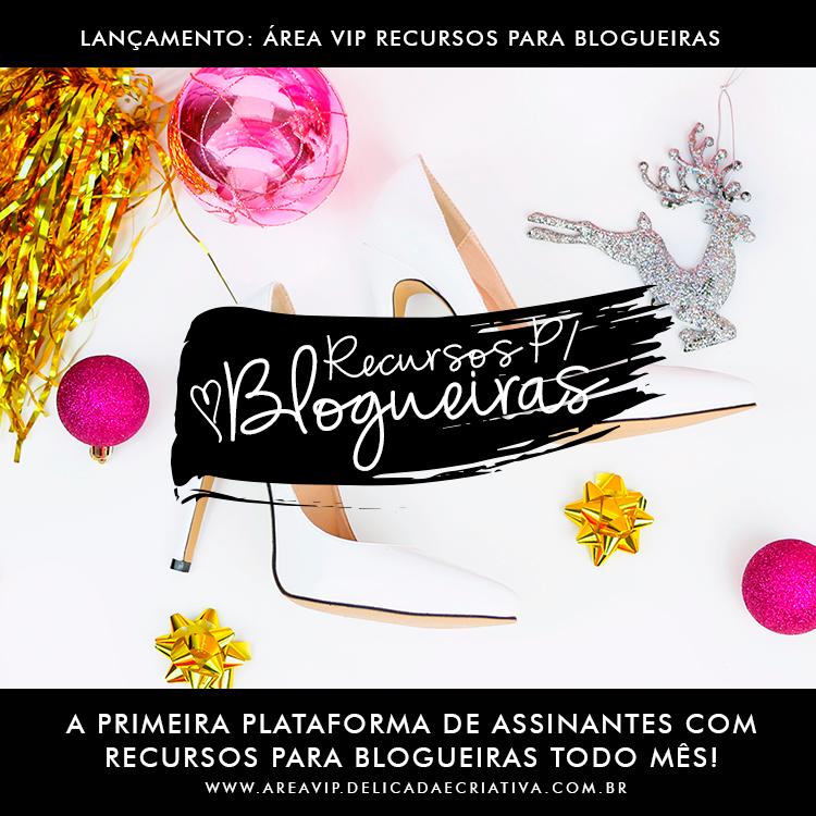 Recursos Para Blogueiras – Área VIP