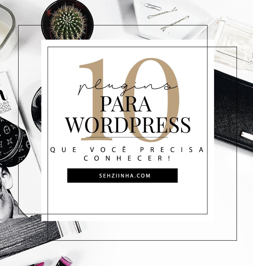 10 Plugins Para WordPress Que Você Precisa Conhecer